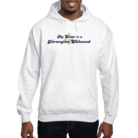 My Sister: Norwegian Elkhound Hooded Sweatshirt