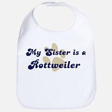 My Sister: Rottweiler Bib