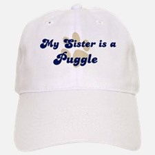 My Sister: Puggle Baseball Baseball Cap