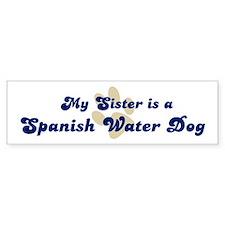 My Sister: Spanish Water Dog Bumper Bumper Sticker