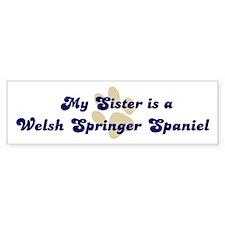 My Sister: Welsh Springer Spa Bumper Bumper Sticker