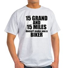 15 Grand & 15 Miles... T-Shirt