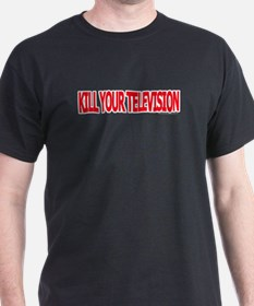 Kill Your Television! Black T-Shirt