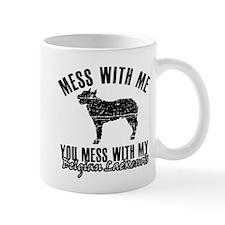 Mess With My Belgian Laekenois Mug