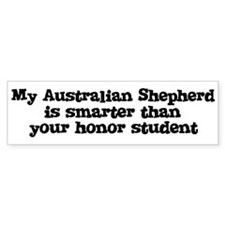 Honor Student: My Australian Bumper Bumper Sticker