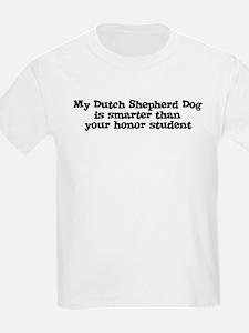 Honor Student: My Dutch Sheph Kids T-Shirt