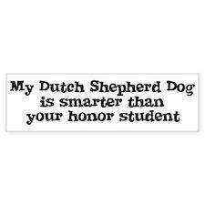 Honor Student: My Dutch Sheph Bumper Bumper Bumper Sticker