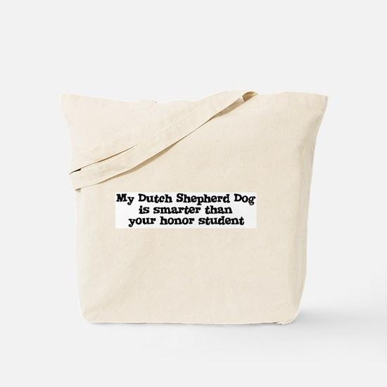 Honor Student: My Dutch Sheph Tote Bag