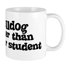 Honor Student: My Bulldog Mug