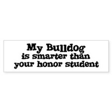 Honor Student: My Bulldog Bumper Bumper Sticker