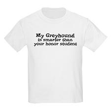 Honor Student: My Greyhound Kids T-Shirt