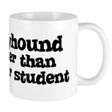 Honor Student: My Greyhound Mug