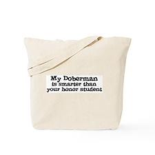 Honor Student: My Doberman Tote Bag