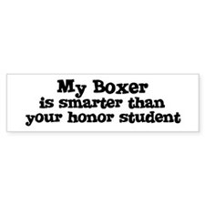 Honor Student: My Boxer Bumper Bumper Sticker