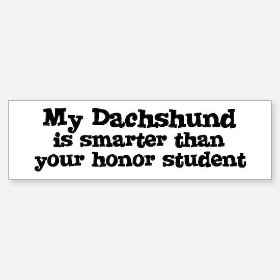 Honor Student: My Dachshund Bumper Bumper Bumper Sticker