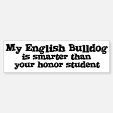 Honor Student: My English Bul Bumper Bumper Bumper Sticker