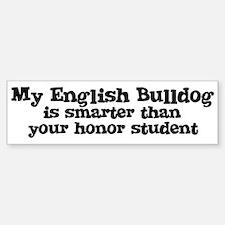 Honor Student: My English Bul Bumper Car Car Sticker