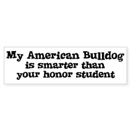 Honor Student: My American Bu Bumper Sticker