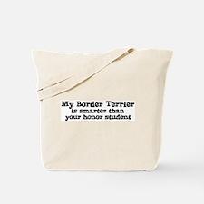 Honor Student: My Border Terr Tote Bag
