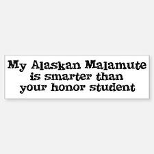 Honor Student: My Alaskan Mal Bumper Bumper Bumper Sticker