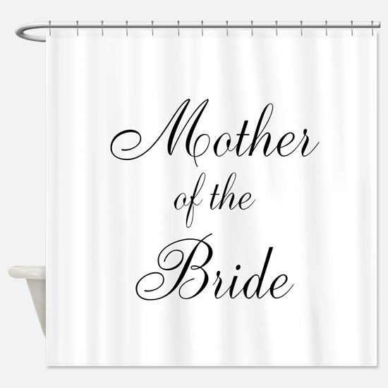 Mother of the Bride Black Scr Shower Curtain