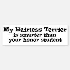 Honor Student: My Hairless Te Bumper Bumper Bumper Sticker