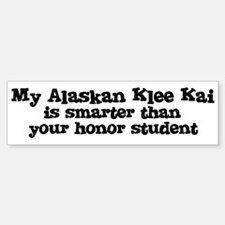 Honor Student: My Alaskan Kle Bumper Bumper Bumper Sticker