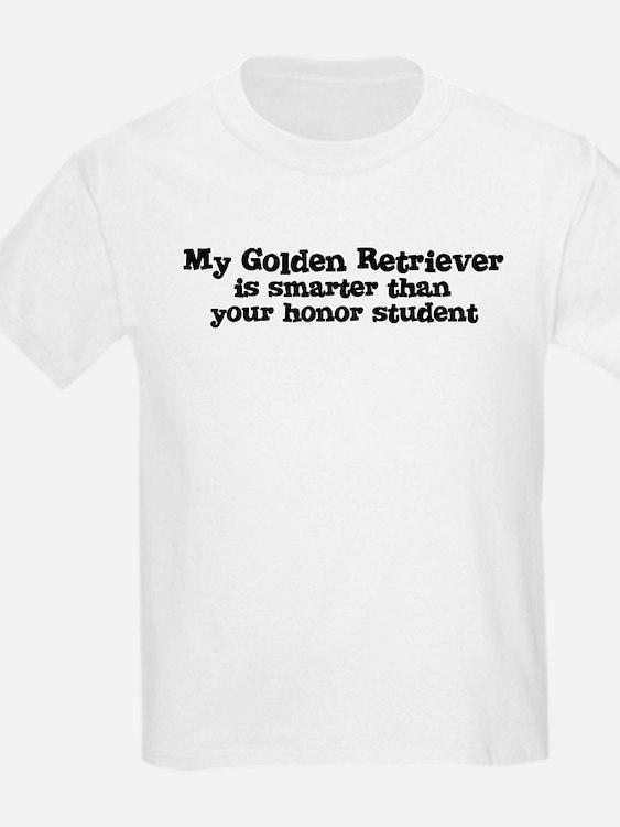 Honor Student: My Golden Retr Kids T-Shirt