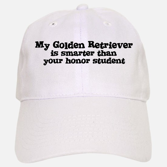 Honor Student: My Golden Retr Baseball Baseball Cap