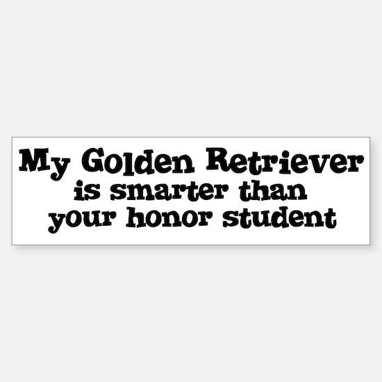 Honor Student: My Golden Retr Bumper Bumper Bumper Sticker