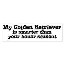 Honor Student: My Golden Retr Bumper Car Sticker
