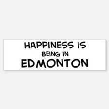 Happiness is Edmonton Bumper Bumper Bumper Sticker