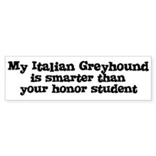 Honor Student: My Italian Gre Bumper Bumper Sticker