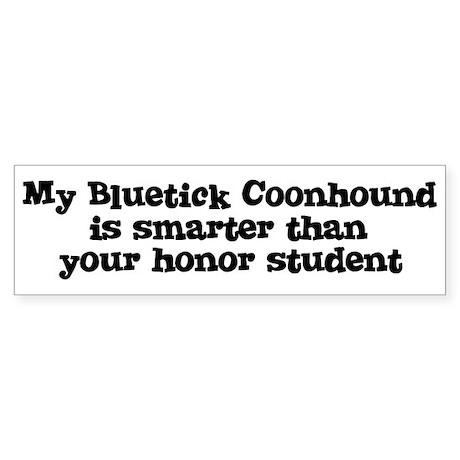 Honor Student: My Bluetick Co Bumper Sticker