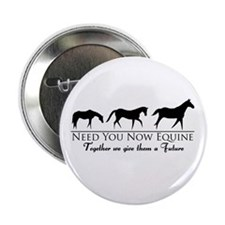 """Need You Now Equine 2.25"""" Button"""