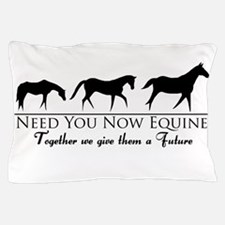 Need You Now Equine Pillow Case