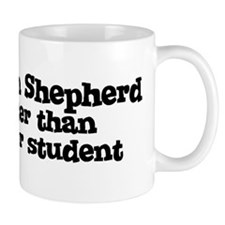 Honor Student: My German Shep Mug
