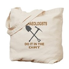 Archaeologists Do It Tote Bag