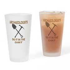 Archaeologists Do It Drinking Glass
