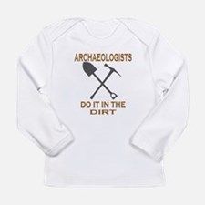 Archaeologists Do It Long Sleeve Infant T-Shirt