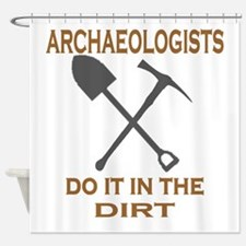 Archaeologists Do It Shower Curtain