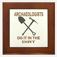 Archaeologists Do It Framed Tile