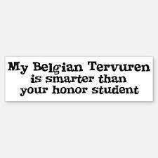 Honor Student: My Belgian Ter Bumper Bumper Bumper Sticker