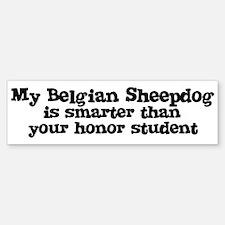 Honor Student: My Belgian She Bumper Bumper Bumper Sticker