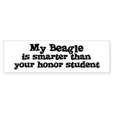 Honor Student: My Beagle Bumper Car Sticker
