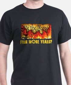 Four More Years? T-Shirt