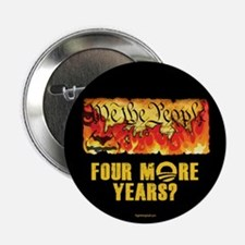 """Four More Years? 2.25"""" Button (10 pack)"""