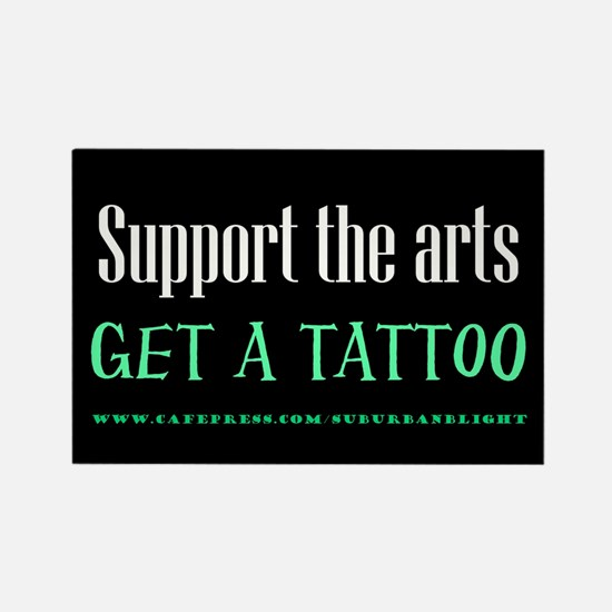 """""""Support Arts Tattoo"""" Rectangle Magnet"""