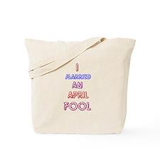 April Fool's Day Humor Tote Bag