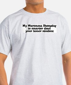 Honor Student: My Maremma She Ash Grey T-Shirt